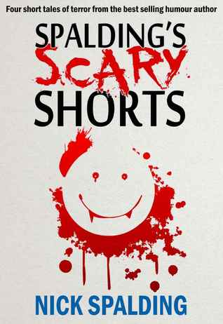 Spalding's Scary Shorts by Nick Spalding