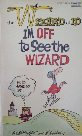 Im Off to See Wizard