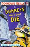 Doghouse Reilly in Donkeys Don't Just Die