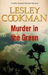 Murder In The Green (Libby Serjeant Murder Mysteries)