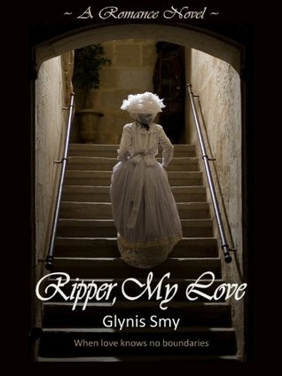 Ripper, My Love by Glynis Smy