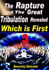 The Rapture and The Great Tribulation Revealed by Beverley Malcolm