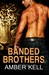 Banded Brothers (Banded Brothers #1-5)