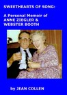 Sweethearts of Song: A Personal Memoir of Anne Ziegler and Webster Booth