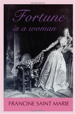 Fortune Is a Woman by Francine Saint Marie