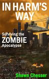 In Harm's Way (Surviving the Zombie Apocalypse #3)