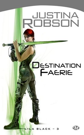 Destination faerie (Lila Black, #3)