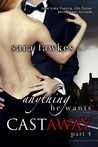 Anything He Wants: Castaway #4 (Anything He Wants: Castaway, #4)