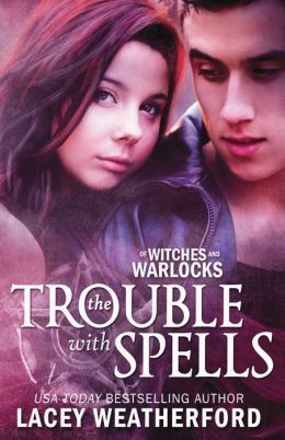 The Trouble with Spells (Of Witches and Warlocks, #1)
