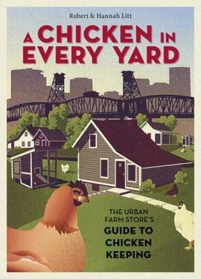 A Chicken in Every Yard by Robert Litt