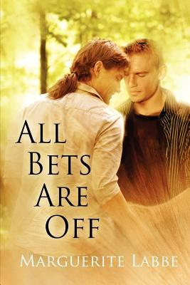 All Bets Are Off by Marguerite Labbe