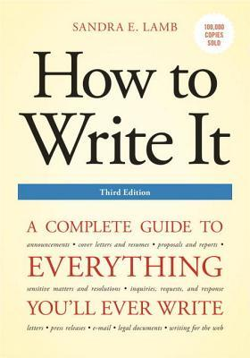 How to Write It: A Complete Guide to Everything You'll Ever Write