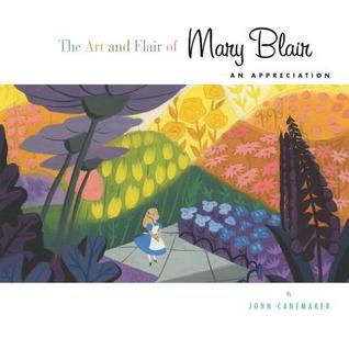 The Art and Flair of Mary Blair Updated Edition: An Appreciation