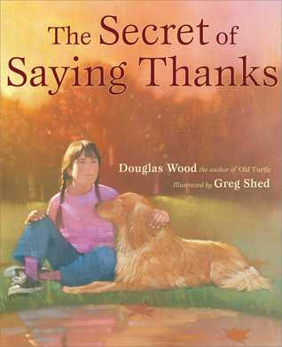 The Secret of Saying Thanks by Douglas Wood