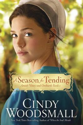 A Season for Tending (Amish Vines and Orchids #1)