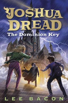 Joshua Dread: The Dominion Key (Joshua Dread, #3)