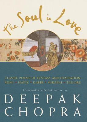 The Soul in Love: Classic Poems of Ecstasy and Exaltation