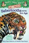 Sabertooths and the Ice Age (Magic Tree House Fact Tracker #12)