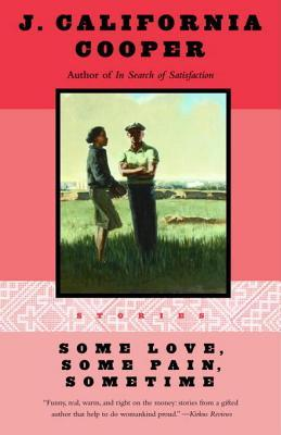 Some Love, Some Pain, Sometime by J. California Cooper