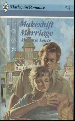 Makeshift Marriage by Marjorie Lewty