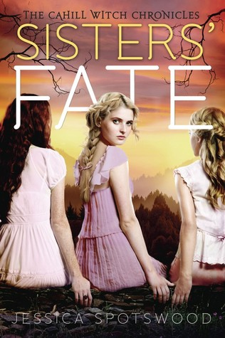 Sisters' Fate (The Cahill Witch Chronicles #3) - Jessica Spotswood epub download and pdf download