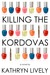 Killing the Kordovas