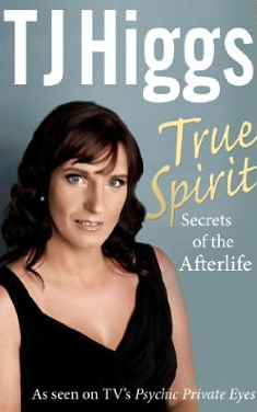 True Spirit: Secrets of the Afterlife  by  T.J. Higgs