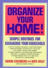 Organize Your Home: Simple Routines for Managing Your Household