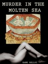 Murder in the Molten Sea by Hank Belloc