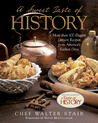 A Sweet Taste of History: More than 100 Elegant Dessert Recipes from America�s Earliest Days