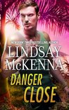 Danger Close by Lindsay McKenna