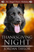 Thanksgiving Night (Angel Paws Holiday, #1)