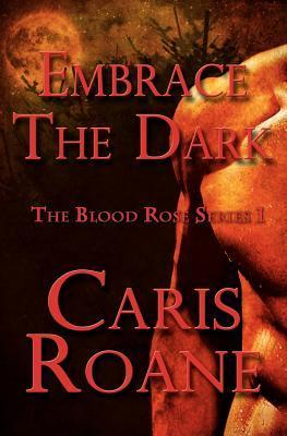 Embrace the Dark by Caris Roane