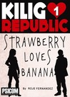 Strawberry Loves Banana (Kilig Republic, #1)
