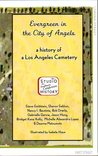 Evergreen in the City of Angels: a history of a Los Angeles cemetery