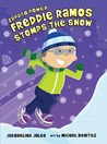 Freddie Ramos Stomps the Snow by Jacqueline Jules