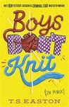 Boys Don't Knit by T.S. Easton