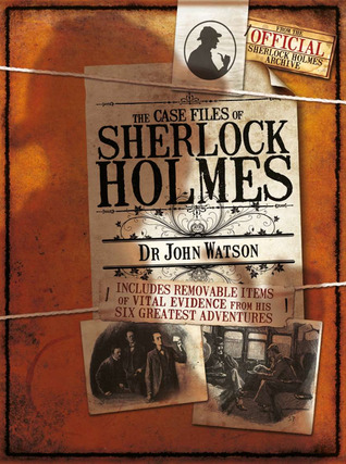 The Case Notes of Sherlock Holmes by Dr John Watson