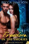 Freedom in the Smokies (Durham Wolves, #3)