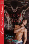 Bite Me, Too by Jana Downs