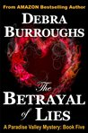 The Betrayal of Lies (Paradise Valley Mystery, #5)