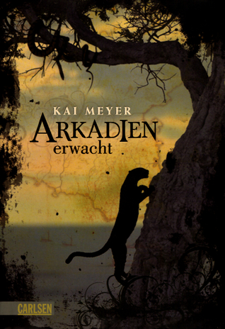 Arkadien erwacht by Kai Meyer