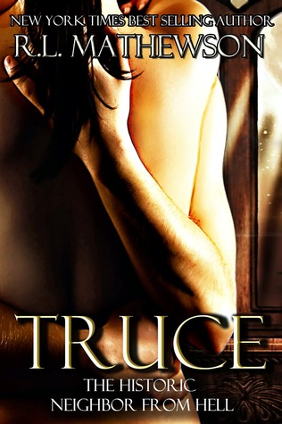 Truce: The Historic Neighbor from Hell (Neighbor from Hell, #4)