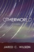 Otherworld: A Novel