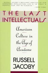 The Last Intellecturals by Russell Jacoby