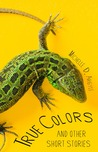 True colors: and other short stories