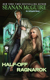 Half-Off Ragnarok (InCryptid, #3)