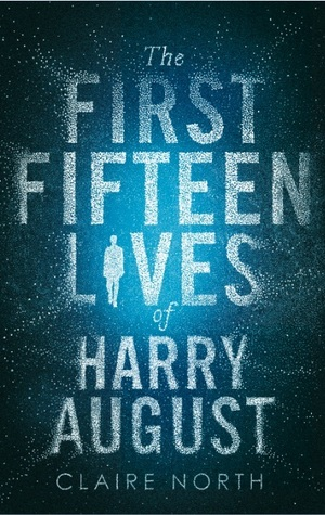 The First Fifteen Lives of Harry August (reupload) - Claire North