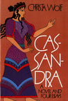 Cassandra: A Novel and Four Essays