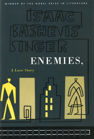 Enemies, A Love Story by Isaac Bashevis Singer